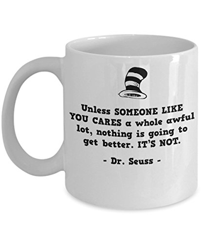 Jyotis - Unless someone like you cares a whole awful lot. Dr. Seuss Quotes That Can Change the World Coffee Mug, Cat in the Hat Dr. Seuss 11Oz -
