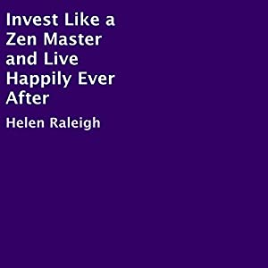 Invest Like a Zen Master and Live Happily Ever After Audiobook