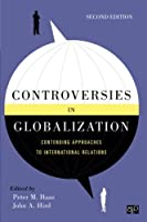 Controversies in Globalization: Contending Approaches to International Relations