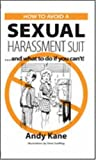 How to Avoid a Sexual Harassment Suit, Andy Kane, 087364882X