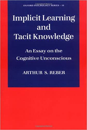 implicit learning and tacit knowledge an essay on the cognitive  implicit learning and tacit knowledge an essay on the cognitive unconscious oxford psychology series 1st edition edition