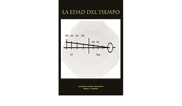 La edad del tiempo (Spanish Edition): Joaquín Copa Sandima: 9789876650229: Amazon.com: Books