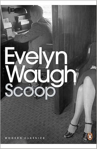 Scoop: A Novel About Journalists (Penguin Modern Classics)
