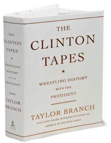 Clinton Tapes - The Clinton Tapes (text only) 1st (First) edition by T. Branch