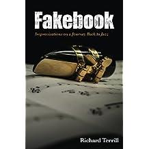 Fakebook: Improvisations on a Journey Back to Jazz