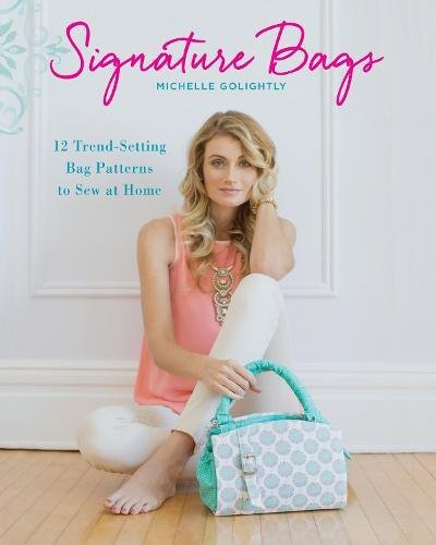 Signature Bags: 12 Trend-Setting Bag Patterns to Sew at Home