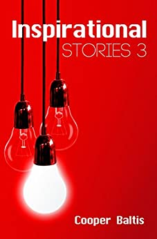 Inspirational Stories 3: A collection of stories for English Language Learners (A Hippo Graded Reader) by [Baltis, Cooper]