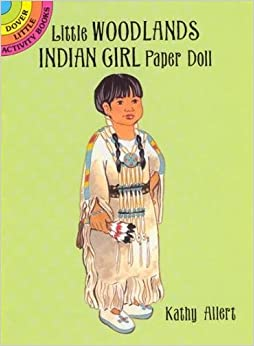 Book Little Woodlands Indian Girl Paper Doll (Dover Little Activity Books Paper Dolls)