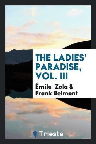 The Ladies' Paradise, Vol. III