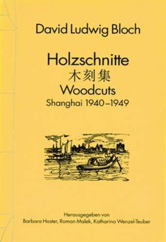 Holzschnitte: Woodcuts. Shanghai 1940-1949 (Collectanea Serica)