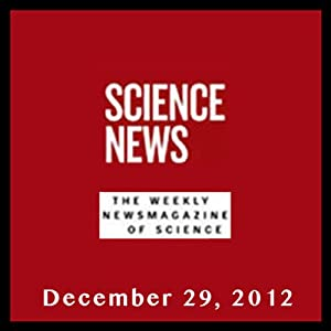 Science News, December 29, 2012 Periodical