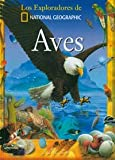 Aves (Exploradores de National Geographic) (Spanish Edition)