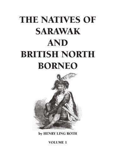 The Natives of Sarawak and British North Borneo: 1: Volume 1