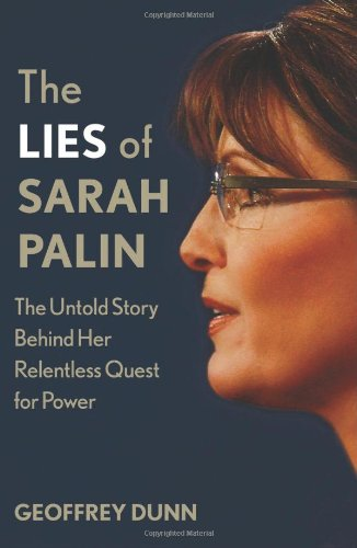 The Lies of Sarah Palin: The Untold Story Behind Her Relentless Quest for - St Store George Running