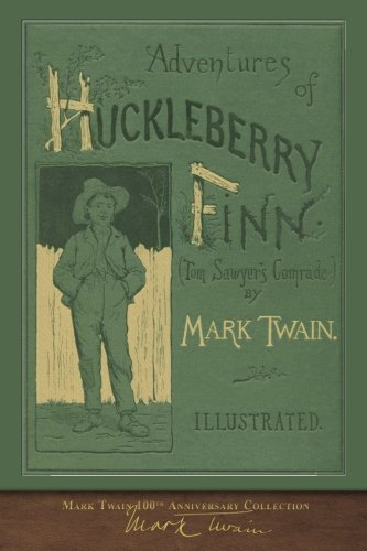 (Adventures of Huckleberry Finn: 100th Anniversary Collection )