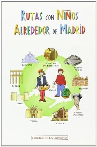Book's Cover of Rutas con niños alrededor de Madrid (Español) Tapa blanda – 1 mayo 2005