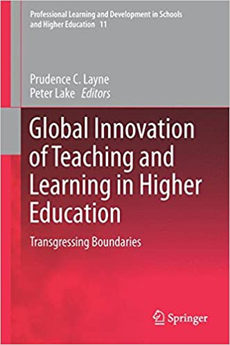 Global Innovation of Teaching and Learning in Higher Education: Transgressing Boundaries Professional Learning and Development in Schools and Higher Education