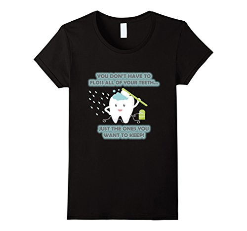 Women's You Don't Have To Floss All Your Teeth Funny T-Shirt Medium Black