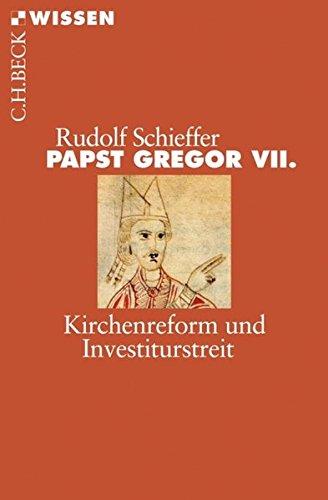 Papst Gregor VII.: Kirchenreform und Investiturstreit