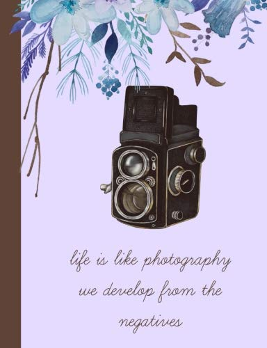Life is like a photography We develop from the negatives: Gifts for a photographer,Notebook,Vintage,use as Sketchbook,planner,Notepad,Photography,Camera enthusiasts,lovers,buffs,Present,Ideas
