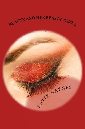 Book: Beauty And Her Beasts Part 2 by Katie Haynes