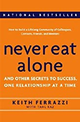 [ [ Never Eat Alone: And Other Secrets to Success, One Relationship at a Time - Newer Version Available ] ] By Ferrazzi, Keith ( Author ) Feb - 2005 [ Hardcover ]