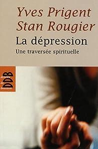 La dépression : Une traversée spirituelle par Yves Prigent