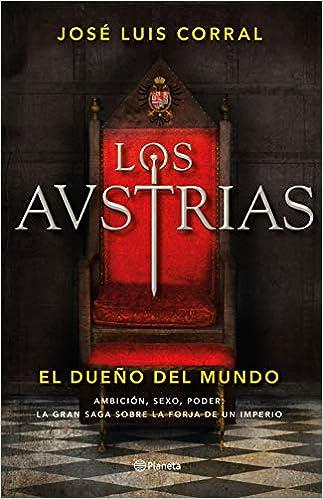 Los Austrias. El dueño del mundo: 3 Autores Españoles e ...