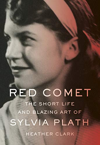 Book Cover: Red Comet: The Short Life and Blazing Art of Sylvia Plath