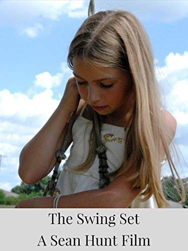 The Swing Set - A Sean Hunt Film on Amazon Prime Video UK