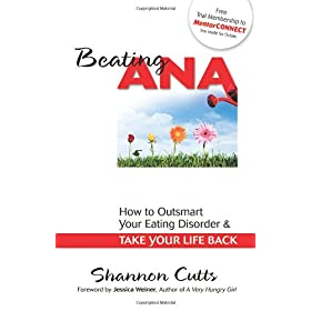 Learn more about the book, Beating Ana: How to Outsmart Your Eating Disorder and Take Your Life Back