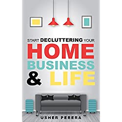 Declutter: Decluttering Your Home in Less than 90 Days where you can Enjoy the Joy of Less (Minimalist Living can come with the Magic of Tidying where Less is More)