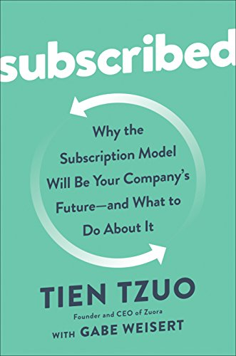Subscribed: Why the Subscription Model Will Be Your Company's Future - and What to Do  About (Manufacturing Accounting)