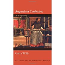 """Augustine's """"Confessions"""": A Biography"""