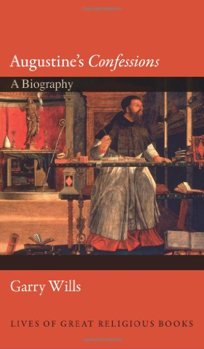 Augustine's Confessions: A Biography (Lives of Great Religious Books)