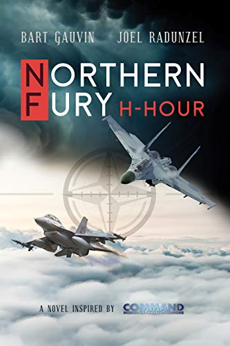 Northern Fury:  H-Hour by Bart Gauvin & Joel Radunzel ebook deal