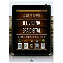 O Livro na Era Digital. O Mercado Editorial e as Mídias Digitais