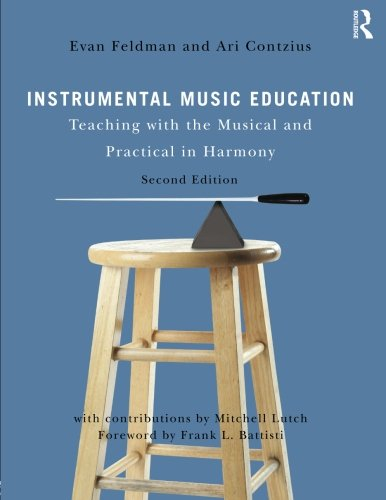 Teaching Music - Instrumental Music Education: Teaching with the Musical and Practical in Harmony