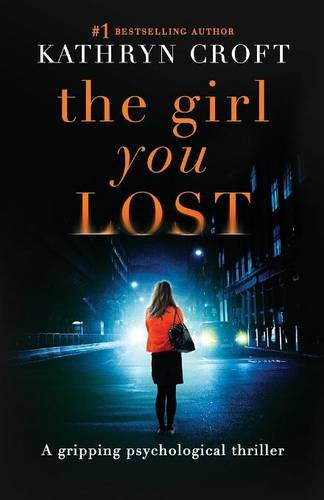 The Girl You Lost by Kathryn Croft
