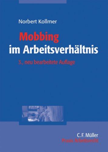Mobbing im Arbeitsverhältnis: Was Arbeitgeber dagegen tun können - und sollten Taschenbuch – Oktober 2002 Norbert Kollmer Müller Jur.Vlg.C.F. 3811418122 Handels- und Wirtschaftsrecht