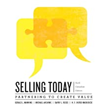 Selling Today: Partnering to Create Value, Sixth Canadian Edition (6th Edition)