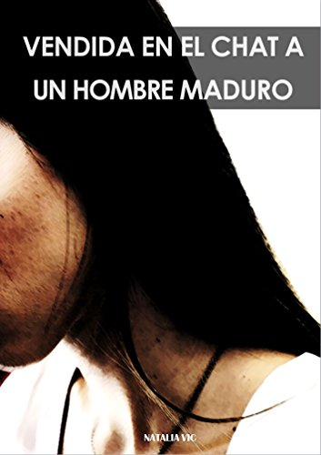 Vendida en el chat a un hombre maduro (Spanish Edition)