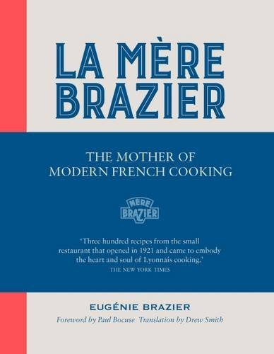 - La Mere Brazier: The Mother of Modern French Cooking by Eugenie Brazier (2016-09-08)