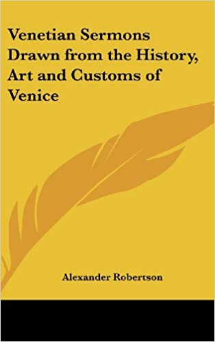 Venetian Sermons Drawn from the History, Art and Customs of Venice