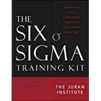 The Six Sigma Basic Training Kit: Implementing Juran's 6-Step Quality Improvement Process And Six Sigma Tools