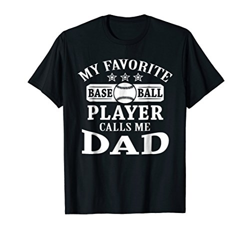 My Favorite Baseball Player Calls Me Dad Shirt