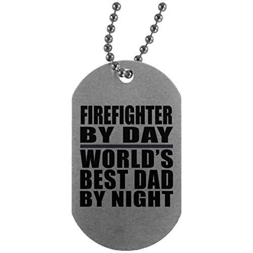 Firefighter By Day World's Best Dad By Night - Silver Dog Tag Military ID Pendant Necklace Chain - Gift for Father Dad from Daughter Son Mother's Father's Day Birthday Anniversary (Xmas Gift Ideas For Mum And Dad)