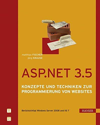 ASP.NET 3.5: Konzepte und Techniken zur Programmierung von Websites Gebundenes Buch – 1. September 2009 Matthias Fischer Jörg Krause 3446419241 Programmiersprachen