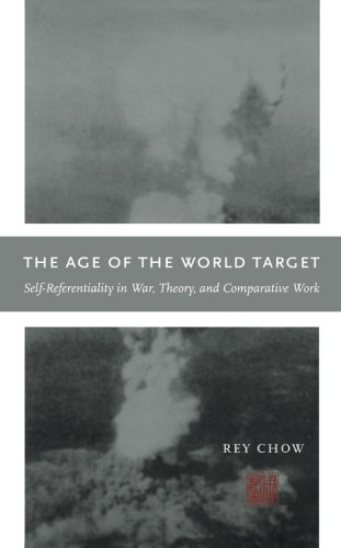The Age of the World Target: Self-Referentiality in War, Theory, and Comparative Work (Next Wave Provocations)