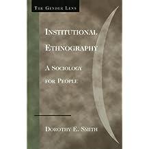 Institutional Ethnography: A Sociology for People (Gender Lens)